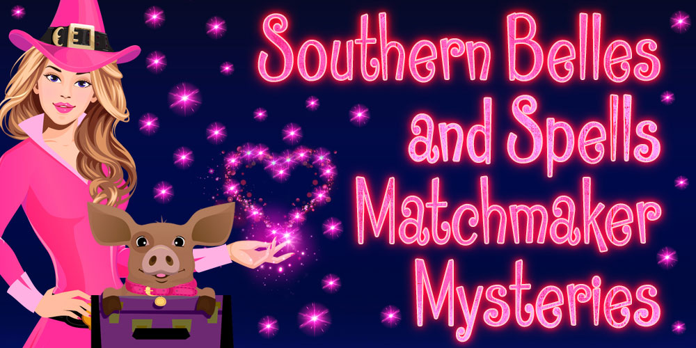 Southern Belles and Spells Matchmaker Mysteries
